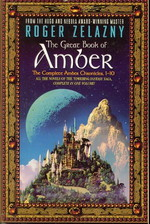 Chronicles of Amber, The (TPB)Great Book of Amber, The : The Complete Amber Chronicles, 1 - 10 (Zelazny, Roger)