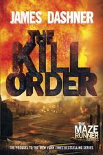 Maze Runner (TPB) nr. 0,1: Kill Order, The - TILBUD (så længe lager haves, der tages forbehold for udsolgte varer) (Dashner, James)