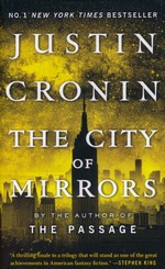 Passage Trilogy, The nr. 3: City of Mirrors (Cronin, Justin)