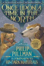 His Dark Materials nr. 0: Once Upon a Time in the North: A Companion to His Dark Materials (Pullman, Philip)