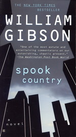 Blue Ant Trilogy nr. 2: Spook Country (Gibson, William)