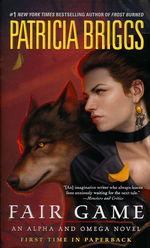 Alpha and Omega nr. 3: Fair Game (Briggs, Patricia)