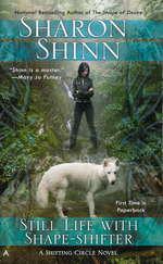 Shifting Circle Novel nr. 2: Still Life with Shape-shifter - TILBUD (så længe lager haves, der tages forbehold for udsolgte varer) (Shinn, Sharon)