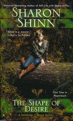Shifting Circle Novel nr. 1: Shape of Desire, The - TILBUD (så længe lager haves, der tages forbehold for udsolgte varer) (Shinn, Sharon)