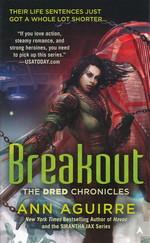 Dred Chronicles nr. 3: Breakout - TILBUD (så længe lager haves, der tages forbehold for udsolgte varer) (Aguirre, Ann)