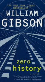 Blue Ant Trilogy nr. 3: Zero History (Gibson, William)