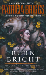 Alpha and Omega nr. 5: Burn Bright (Briggs, Patricia)