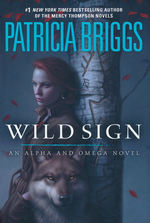 Alpha and Omega (HC) nr. 6: Wild Sign (Briggs, Patricia)