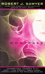 WWW nr. 1: Wake (Sawyer, Robert J.)