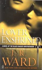 Black Dagger Brotherhood nr. 6: Lover Enshrined (Ward, J.R.)
