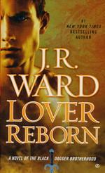 Black Dagger Brotherhood nr. 10: Lover Reborn (Ward, J.R.)