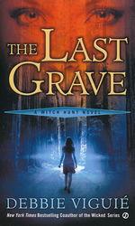 Witch Hunt Novel nr. 1: Last Grave, The - TILBUD (så længe lager haves, der tages forbehold for udsolgte varer) (Viguie, Debbie)