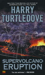 Supervolcano nr. 1: Eruption (Turtledove, Harry)
