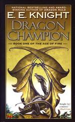 Age of Fire   nr. 1: Dragon Champion (Knight, E. E.)