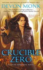 House Immortal nr. 3: Crucible Zero (Monk, Devon)
