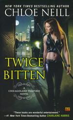 Chicagoland Vampires nr. 3: Twice Bitten (Neill, Chloe)