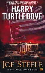 Novel of Alternate HistoryJoe Steele (Turtledove, Harry)