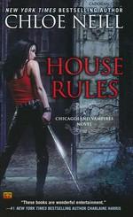 Chicagoland Vampires nr. 7: House Rules (Neill, Chloe)