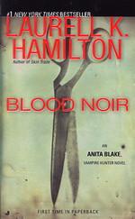 Anita Blake, Vampire Hunter nr. 16: Blood Noir (Hamilton, Laurell K.)
