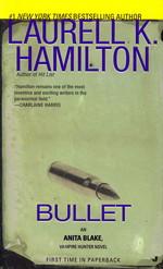 Anita Blake, Vampire Hunter nr. 19: Bullet (Hamilton, Laurell K.)