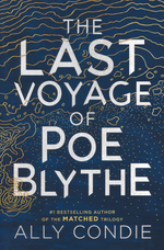 Last Voyage of Poe Blythe, The (TPB) (Condie, Ally)