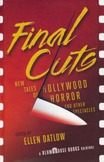 Final Cuts: New Tales of Hollywood Horror and Other Spectacles (TPB) (Datlow, Ellen (Ed.))