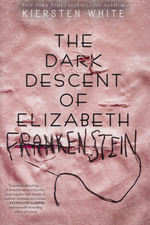 Dark Descent of Elizabeth Frankenstein, The (TPB) (White, Kiersten)