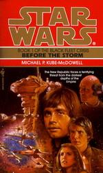 Black Fleet Crisis nr. 1: Before the Storm (af M.P. Kube-McDowell) (Star Wars)