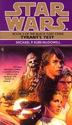 Black Fleet Crisis nr. 3: Tyrant's Test (af M.P.Kube-McDowell) (Star Wars)