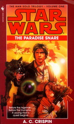 Han Solo Trilogy nr. 1: Paradise Snare, The  (af A.C. Crispin) (Star Wars)