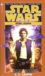 Han Solo Trilogy nr. 3: Rebel Dawn  (af A.C. Crispin) (Star Wars)