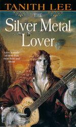 Silver Metal Lover nr. 1: Silver Metal Lover, The (Lee, Tanith)