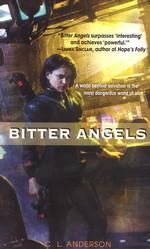 Bitter Angels - TILBUD (så længe lager haves, der tages forbehold for udsolgte varer) (Anderson, C.L.)