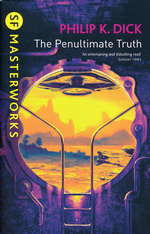 SF Masterworks (TPB)Penultimate Truth, the. (Dick, Philip K.)