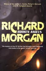 Takeshi Kovacs (TPB) nr. 2: Broken Angels (Morgan, Richard)