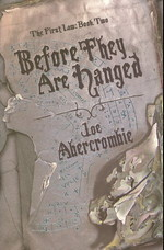 First Law (TPB) nr. 2: Before They Are Hanged (Abercrombie, Joe)