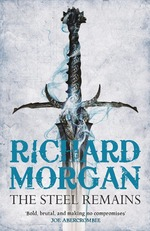 Land Fit for Heroes, A (TPB) nr. 1: Steel Remains, The (Morgan, Richard)