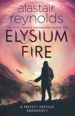 Prefect Dreyfus Emergency (TPB) nr. 2: Elysium Fire (Inhibitor Sequence 0,2) (Reynolds, Alastair)