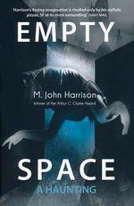 Kefahuchi Tract (TPB) nr. 3: Empty Space: A Haunting (Harrison, M. John)