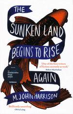 Sunken Land Begins to Rise Again, The (TPB) (Harrison, M. John)
