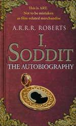 I, Soddit: The Autobiography (HC) - TILBUD (så længe lager haves, der tages forbehold for udsolgte varer) (Roberts, Adam)