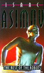 Robot nr. 2: Rest of the Robots, The (Asimov, Isaac)