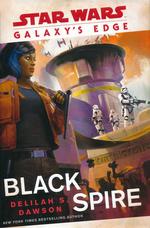 Galaxy's Edge (HC) nr. 1: Black Spire (af Delilah S. Dawson) (Star Wars)