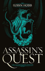 Farseer Trilogy, The: Illustrated Edition (HC) nr. 3: Assassin's Quest (Hobb, Robin)