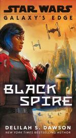 Galaxy's Edge nr. 1: Black Spire (af Delilah S. Dawson) (Star Wars)