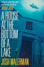 House at the Bottom of a Lake, A (TPB) (Malerman, Josh)
