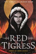 Blood Heir Trilogy (TPB) nr. 2: Red Tigress (Zhao, Amélie Wen)