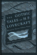 Gothic Tales of H. P. Lovecraft, The (Ed. Xavier Aldana Reyes) (Lovecraft, H.P.)