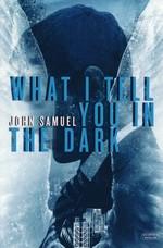 What I Tell You in the Dark (TPB) - TILBUD (så længe lager haves, der tages forbehold for udsolgte varer) (Samuel, John)