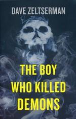 Boy Who Killed Demons, The (TPB) - TILBUD (så længe lager haves, der tages forbehold for udsolgte varer) (Zeltserman, Dave)